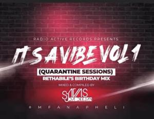 SjavasDaDeejay – Its A Vibe Quarantine Sessions Vol 1. (Rethabile's Birthday Mix)