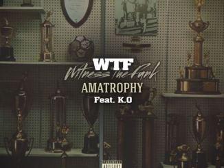 WTF – amaTROPHY ft. K.O
