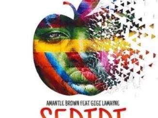 Amantle Brown – Sedidi Ft. Gigi Lamayne