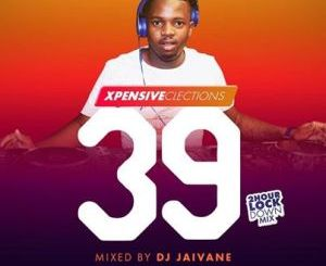 Dj Jaivane – XpensiveClections Vol 39 (2Hour Lockdown Mix)