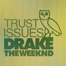 Drake Ft. The Weeknd – Trust Issues