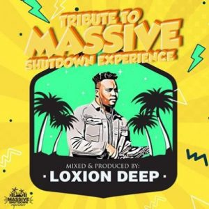 Loxion Deep – Tribute to Massive Shutdown Experience
