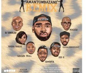 Riky Rick – Amantombazane (Remix) Ft. OkMalumKoolKat, Maggz, Kwesta, Ginger Bread Man, Kid X, Nadia Nakai & DJ Dimplez