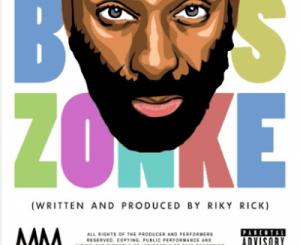 Riky Rick – Boss Zonke