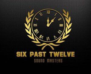 Six Past Twelve – Baba Wethu