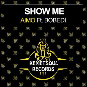 Aimo – Show Me (Incl. Remixes) Ft. Bobedi