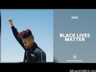 Dax – Black Lives Matter