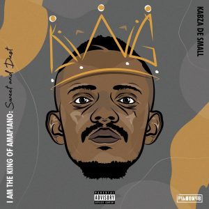 Kabza De Small – I Am the King of Amapiano