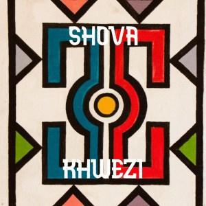 Khwezi – Shova