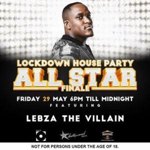 Lebza TheVillain – Lockdown House Party All Star Finale