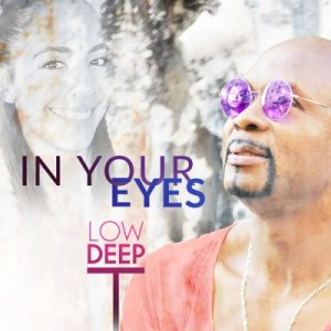 Low Deep T – In Your Eyes (Remixes)