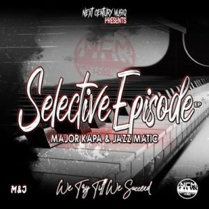 Major Kapa & Jazz Matic – Selective