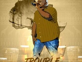 Mr Post – Trouble Leyi Kulu