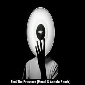 Mutiny UK & Steve Mac – Feel The Pressure (Menzi & AnKulu Remix)