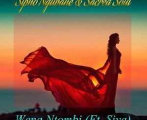 Sipho Ngubane, Sacred Soul & Siya – Wena Ntombi