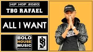 Tbg Rafael – All I Want (Original)