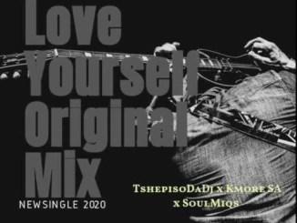 TshepisoDaDj x Kmore SA x Soulmiqs – Love yourself