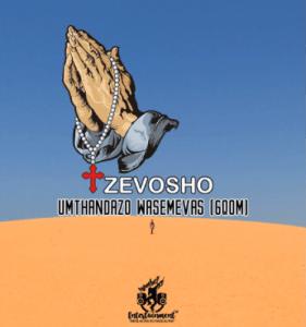 Zevosho – Umthandazo Wasemevas