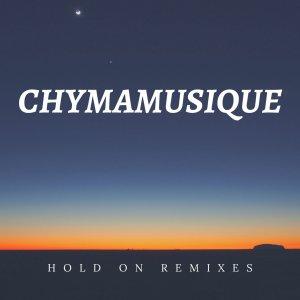 Chymamusique – Hold On (China Charmeleon The Animal Remix)