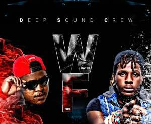Deep Sound Crew – Water & Fire