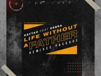 Kaytah, Debra – Life Without A Father (Remixes)