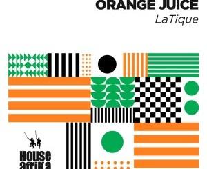 LaTique – Orange Juice