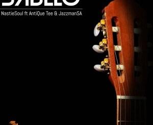 Nastiesoul SA – Sabelo Ft. AntiQue Tee & JazzmanSA