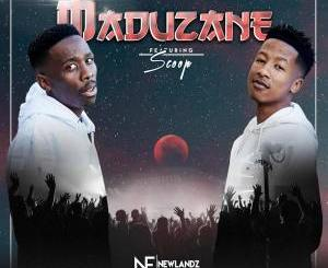 Newlandz Finest – Maduzane Ft. Scoop