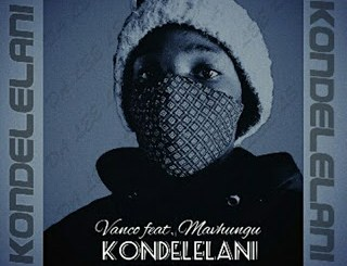 Vanco – Kondelelani (Da Lee LS Remix) Ft. Mavhungu