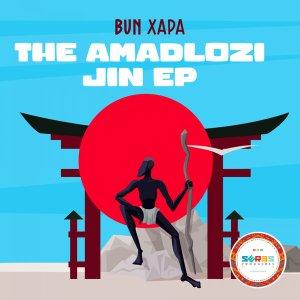 Bun Xapa – The Amadlozi Jin