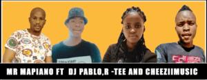 Mr Mapiano – Number One Ft. DJ Pablo x R -Tee & Cheeziimusic (Original)