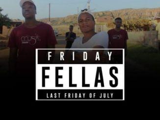 Music Fellas – Fellas Friday (Last Friday Of July)