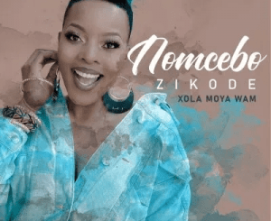 Nomcebo Zikode – Xola Moya Wam (Cover Artwork + Tracklist)