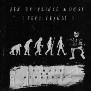 Ben Da Prince & Dusk – Tribute to Maphepha Ft. KEYNG!