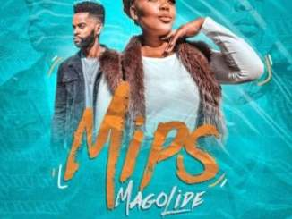 Mips – Magolide Ft. Dj Vitoto
