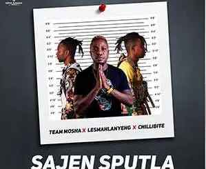 Team Mosha, Lesmahlanyeng & Chillibite – Sajen Sputla [MP3]