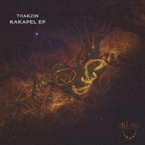 Thakzin – Kakapel (Original Mix)