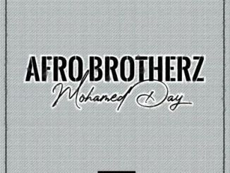 Afro Brotherz – Mohamed Day
