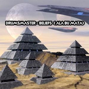 Drumsmaster – Beliefs (Ala Bu Mata)