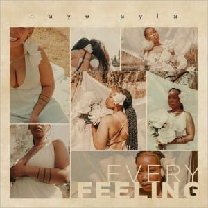 Naye Ayla – Every Feeling