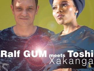 Ralf Gum – Xakanga (Ralf GUM Main Mix) Ft. Toshi