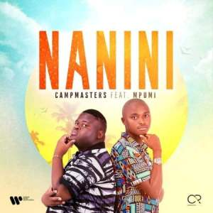 CampMasters – Nanini Ft. Mpumi Mzobe
