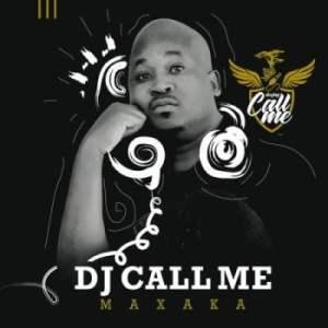 DJ Call Me – Maxaka