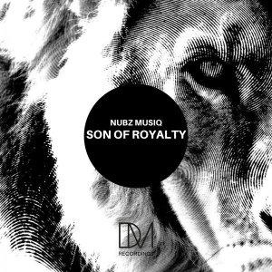 Nubz MusiQ – Son Of Royalty