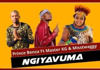 Prince Benza – Ngiyavuma Ft. Master KG & Misstwaggy