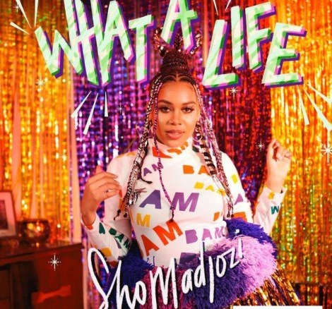 Sho Madjozi – What A Life
