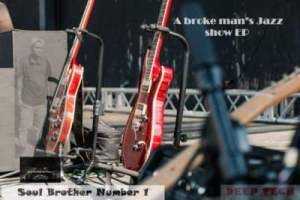 Soul Brother Number 1 – A Broke Man's Jazz Show