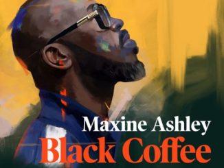 Black Coffee – You Need Me ft. Sun-El Musician & Maxine Ashley