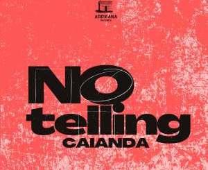 Caianda – No Telling (Original Mix)