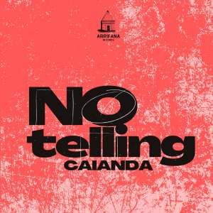 Caianda – No Telling (Original Mix)